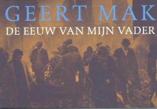 Geert  Mak De eeuw van mijn vader