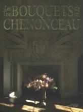 Jean-François Boucher-Odent , Les bouquets de Chenonceau