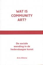 Arie Altena , Wat is community art?