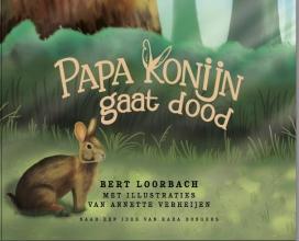 Bert  Loorbach Papa Konijn gaat dood