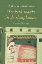Cas van Houtert , De kerk waakt in de slaapkamer