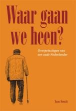 Jan Smit , Waar gaan we heen?