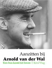 Rene  Vlug Aanzitten bij Arnold van der Wal