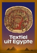 Geralda  Jurriaans-Helle, Veerle van Kersen, Tineke  Rooijakkers, Daniel  Soliman Textiel uit Egypte