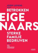 Jozef Lievens , Betrokken eigenaars, sterke familiebedrijven
