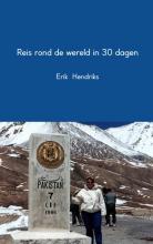 Erik  Hendriks Reis rond de wereld in 30 dagen