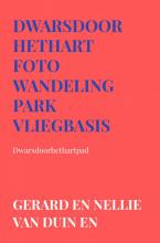 Gerard En Nellie Van Duin en Werner , Dwarsdoorhethart Foto wandeling park vliegbasis