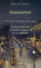 Joris W.  Smeets Hemingway, `The best writers are liars`