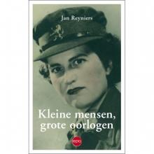 Jan  Reyniers Kleine mensen, grote oorlogen