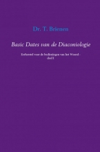 Dr. T.  Brienen Basic Dates van de Diaconiologie