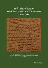 P.D. Spies , Ambt Nederbetuwe Gerichtssignaat Kesteren 1559-1566