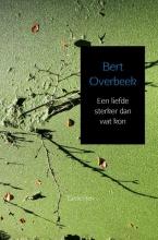 Bert  Overbeek Een liefde sterker dan wat kon
