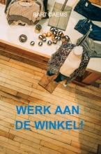 Bart Daems , Werk aan de winkel!