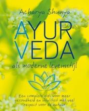 Acharya  Shunya Ayurveda, als moderne levensstijl