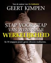 Geert Kimpen , Stap voor stap van wens naar werkelijkheid