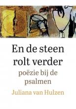 Juliana van Hulzen , En de steen rolt verder