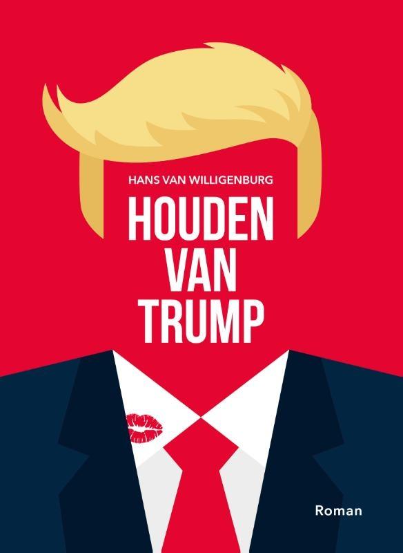 Hans van Willigenburg,Houden van Trump