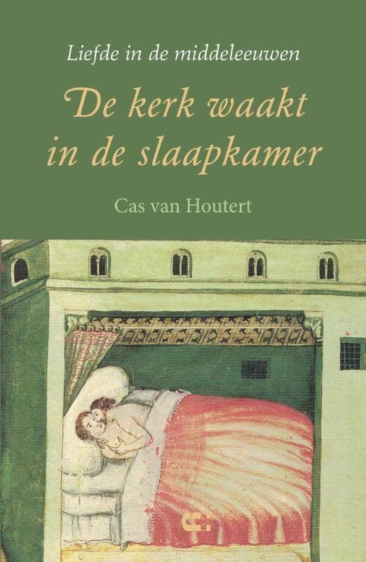 Cas van Houtert,De kerk waakt in de slaapkamer