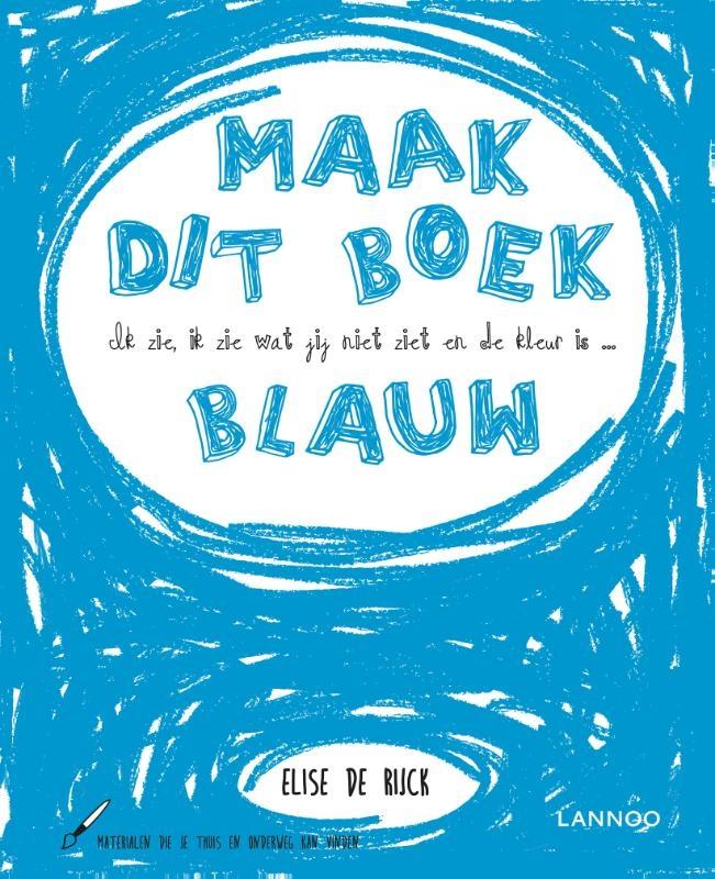 Elise De Rijck,Ik zie, ik zie wat jij niet ziet en de kleur is ... blauw