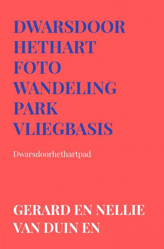 Gerard En Nellie Van Duin en Werner,Dwarsdoorhethart Foto wandeling park vliegbasis