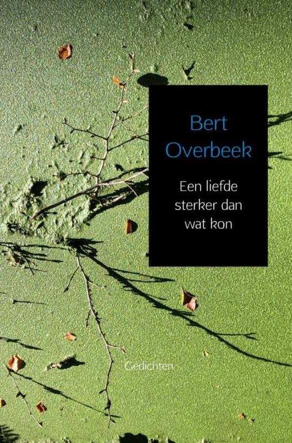 Bert Overbeek,Een liefde sterker dan wat kon