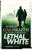Galbraith Robert,Lethal White