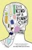 <b>Vizzini, Ned</b>,It`s Kind of a Funny Story