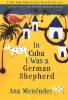 Menendez, Ana,In Cuba I Was a German Shepherd