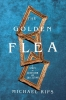 Michael Rips,The Golden Flea - A Story of Obsession and Collecting