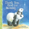 Parker, Amy,Thank You, God, for Mommy