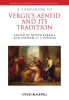 Farrell, Joseph,A Companion to Vergil s Aeneid and its Tradition