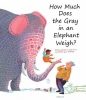 Van Os, Erik,How Much Does the Gray in an Elephant Weigh?
