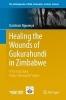 Dumisani Ngwenya,Healing the Wounds of Gukurahundi in Zimbabwe