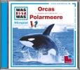 Baur, Manfred,Was ist was Hörspiel-CD: Orcas/ Polarmeere