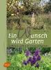 Berger, Frank M. von, ,Ein Wunsch wird Garten