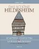 Häger, Hartmut,   Lenferink, Franziska,Das sch?ne Hildesheim Beautiful Hildesheim La belle Hildesheim