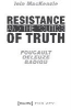 Iain MacKenzie,Resistance and the Politics of Truth