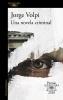 Volpi, Jorge,Una novela criminal