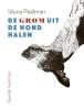 <b>Iduna  Paalman</b>,De grom uit de hond halen