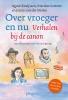 <b>Janny van der Molen, Martine Letterie, Agave Kruijssen</b>,Over vroeger en nu - herziene editie