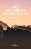 <b>John  Kaag</b>,Met Nietzsche de bergen in