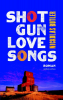 Nickolas  Butler,Shotgun lovesongs