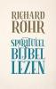 Richard Rohr,Spiritueel Bijbellezen