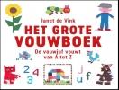 <b>Janet de Vink</b>,Het grote vouwboek