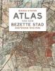 <b>Bianca  Stigter</b>,Atlas van een bezette stad