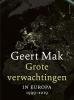 <b>Geert  Mak</b>,Grote verwachtingen