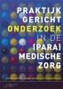 Eveline  Wouters, Yvonne van Zaalen,Praktijkgericht onderzoek in de (para)medische zorg