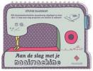 Silvie  Blondeau,Aan de slag met je naaimachine