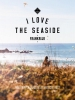 Alexandra  Gossink, Geert-Jan  Middelkoop, Dim  Rooker,I love the seaside Frankrijk