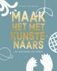 <b>Rixt  Hulshoff Pol, Hanna  Piksen</b>,Maak het met Kunstenaars